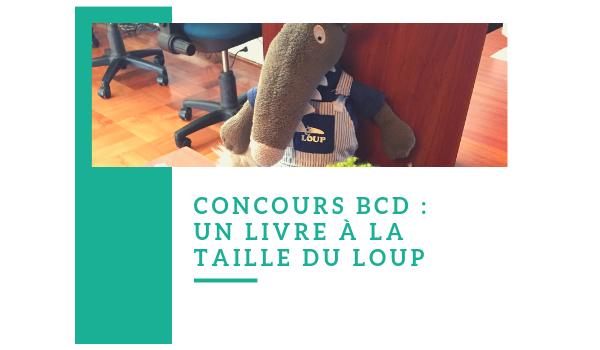 Concours Bcd Un Livre A La Taille Du Loup Lafase